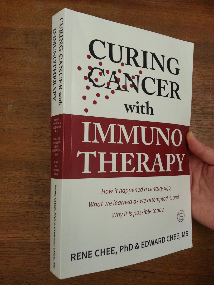 Curing Cancer with Immunotherapy, by Rene Chee and Edward Chee
