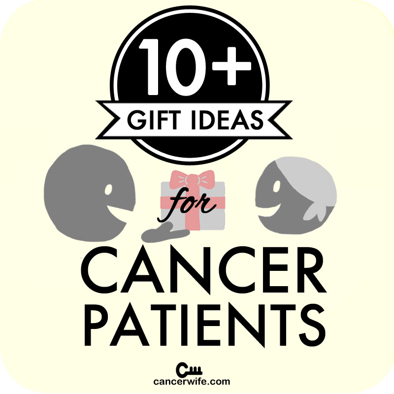 10+ Gift ideas for cancer patients