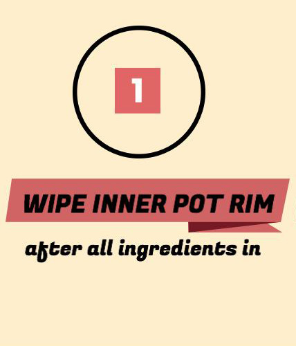 Instant Pot Tips, wipe inner pot rim after all ingredients in