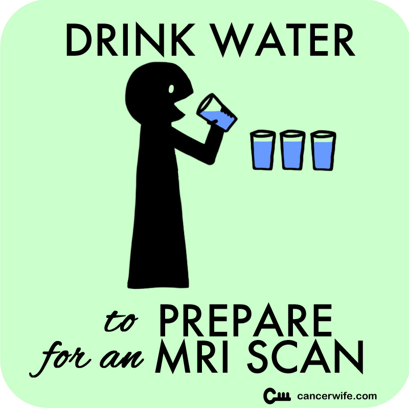 5 Tips to Prepare for an MRI Scan, Drink several cups of water
